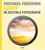 Licht en belichting in digitale fotografie - Michael Freeman (ISBN 9789089982575)