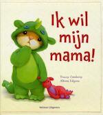 Ik wil mijn mama!