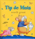 TIP DE MUIS WORDT GROOT (ISBN 9789490111113)