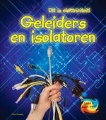 Dit is elektriciteit: Geleiders en isolatoren - Chris Oxlade (ISBN 9789461758347)