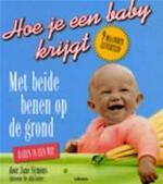 Hoe je een baby krijgt - Jane Symons, Sandra van Bijsterveld, Ingrid Hadders, Textcase (ISBN 9789057643224)