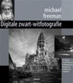 Digitale zwart-witfotografie - Michael Freeman, Carlo Gremmen, Eveline Deul (ISBN 9789057647192)