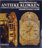 Antieke klokken - Richard Mühe, Horand M. Vogel, C. (nederlandse Bewerking Spierdijk (ISBN 9789060970966)