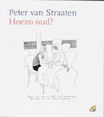 Hoezo oud ? - Peter van Straaten (ISBN 9789041707208)