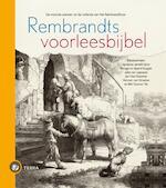 Rembrandts voorleesbijbel - Margje Kuyper, Sjoerd Kuyper, Joke van Leeuwen, Jan Paul Schutten, Harmen van Straaten, Bibi Dumon Tak (ISBN 9789089896209)