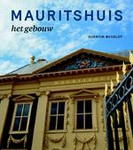 Mauritshuis - Quentin Buvelot, Koen Ottenheym, Johan de Haan, Margriet van Eikema Hommes, Murray Pearson (ISBN 9789462620025)