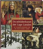 De schilderkunst der Lage Landen / 1 De Middeleeuwen en de zestiende eeuw