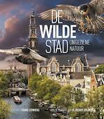 De wilde stad / Urban Nature Amsterdam - Remco Daalder, Geert Timmermans (ISBN 9789059375000)