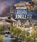 Amsterdam Urban Jungle - Frans Lemmens, Remco Daalder, Geert Timmermans (ISBN 9789059375109)