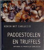 Paddestoelen en truffels - Antonio Carluccio, Priscilla Carluccio (ISBN 9789060975701)
