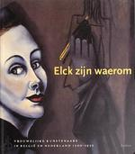 Elck zijn waerom - Katlijne van der Stighelen, Mirjam Westen, Maaike Meijer, Koninklijk Museum voor Schone Kunsten (belgium), Museum voor Moderne Kunst Arnhem (ISBN 9789055442713)