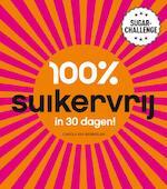 100 procent suikervrij in 30 dagen - Carola van Bemmelen (ISBN 9789000322411)