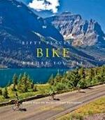 Fifty Places to Bike Before You Die - Chris Santella (ISBN 9781584799894)