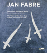 Jan Fabre: Les annéés de l'Heure Bleue / The Years of the Hour Blue