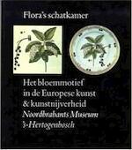 Flora's schatkamer - Margriet van Boven, Noordbrabants Museum, Saskia de Bodt, Vibeke Woldbye, Bernard Vermet, Noordbrabants Museum ('s-hertogenbosch). (ISBN 9789071349096)