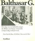 Balthasar G. - Peter Paul de Baar, Els Kloek, Tom van Der Meer (ISBN 9789067190022)