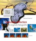 Speciale effecten in digitale fotografie - Michael Freeman, Piet Dal (ISBN 9789021334271)