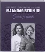 Maandag begin ik ! - Elsje Borms, Sally-Jane van Horenbeeck (ISBN 9789002235238)
