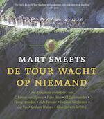 De Tour wacht op niemand - Mart Smeets (ISBN 9789020412086)