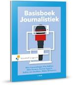 Basisboek Journalistiek - Piet Bakker, Aline Douma, Gonnie Eggink, Nico Kussendrager, Esther van der Meer, Malou Willemars (ISBN 9789001885564)