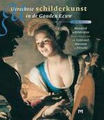 Utrechtse schilderkunst in de Gouden Eeuw - Jos de Meyere (ISBN 9789053452790)
