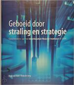 Geboeid door straling en strategie - Hugo van Dam, Frita de Jong (ISBN 9789057302329)