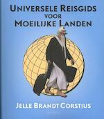 Universele reisgids voor moeilijke landen - Jelle Brandt Corstius (ISBN 9789044619089)