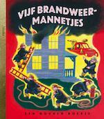 Vijf brandweermannetjes - Margaret Wise Brown, E.-T. Hurd (ISBN 9789054449010)