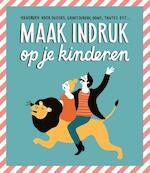 Maak indruk op je kinderen - Gerard Janssen, Annemarieke Piers, Claudette Halkes, Suzanne de Boer (ISBN 9789079961849)