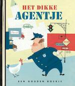 Het dikke agentje / Luxe editie - Margaret Wise Brown, Brown Thacher Hurd, Edith Thacher Hurd (ISBN 9789047602569)