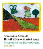 Ik wil alles wat niet mag - Annie M.G. Schmidt (ISBN 9789045100111)