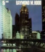 Raymond HOOD. Catalogue 15 - Raymond Hood, Robert A.M.: Essay Stern, Thomas P. Catalano (ISBN 9780847804108)