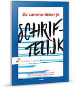 Zo communiceer je schriftelijk - Inge Berg, Harry Smals, Karin Koster, Bert van den Assem, Martin Damen (ISBN 9789001875053)