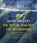 De Tour wacht op niemand - Mart Smeets (ISBN 9789020411096)