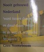 Nooit gebouwd Nederland - Cees Nooteboom