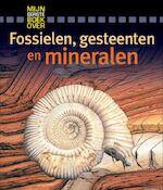 Mijn eerste boek over... : Fossielen, gesteenten en mineralen