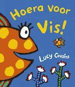 Hoera voor Vis! - Lucy Cousins (ISBN 9789025872939)