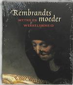 Rembrandts Moeder, mythe en werkelijkheid