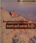 Impressionisme: een schone kijk - Unknown (ISBN 9789069181035)