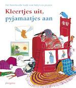 Kleertjes uit, pyjamaatjes aan - Nannie Kuiper, Vivian den Hollander, Mirjam Oldenhave, Jaap ter Haar, Thea Dubelaar, Mariska Hammerstein (ISBN 9789021666730)