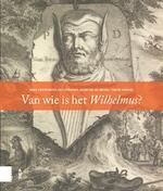Van wie is het Wilhelmus? - Mike Kestemont, Els Stronks, Martine de Bruin, Tim de Winkel (ISBN 9789462985124)