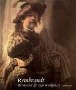 Rembrandt: De meester & zijn werkplaats - Unknown (ISBN 9789066302983)