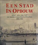 Stad in opbouw gent na 1540 - Beatrix Baillieul, Anne Duhameeuw (ISBN 9789020917994)