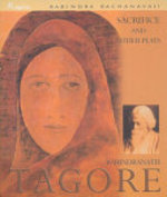 Sacrifice And Other Plays - Rabindranath Tagore