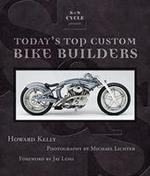 S&S Cycle Presents Today's Top Custom Bike Builders - Howard Kelly, Michael Lichter (ISBN 9780760336038)