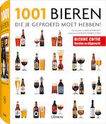 1001 Bieren die je geproefd moet hebben - Adrian Tierney-Jones (ISBN 9789089981424)