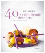 40 verbluffende desserts - Bart Ardijns (ISBN 9789401445320)