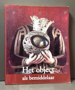 Het object als bemiddelaar - Mireille Holsbeke, Gerard Rooijakkers
