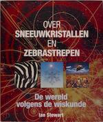 Over sneeuwkristallen en zebrastrepen - Ian Stewart, Steve Luck, Aat van Uijen (ISBN 9789058261595)