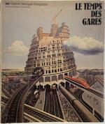 Le temps des gares - Jean Dethier, Centre de création Industrielle